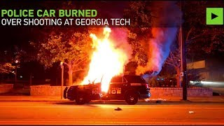 Police car torched, 2 cops hurt in Georgia Tech riot after police shooting of student - RUSSIATODAY