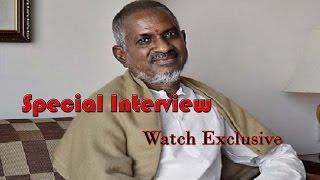 Ilayaraja Special Interview – Exclusive