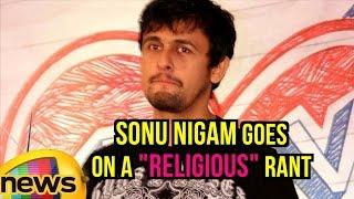 Bollywood Singer Sonu Nigam Tweets Against Azaan on Loudspeaker | Mango News - MANGONEWS