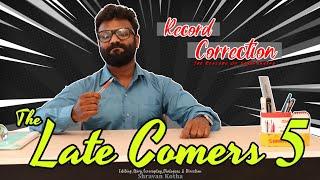 The Late Comers 5 | Record Correction | The Revenge of Sharvananda | By Shravan Kotha - YOUTUBE
