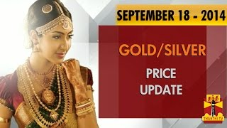 Today Gold & Silver Market Price 18-09-2014 Gold/Silver Rate
