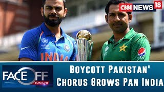 'Boycott Pakistan' Chorus Grows Pan India. Should India Boycott Pakistan At The World Cup? | Faceoff - IBNLIVE