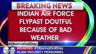 Obama in India: Indian Air Force flypast doutful because of bad weather - NEWSXLIVE