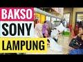 Kuliner Khas Lampung Bakso Sony