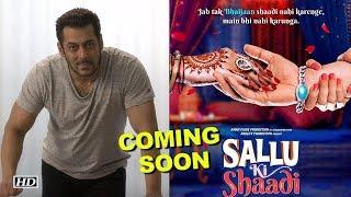 Salman Khan MARRIAGE Coming Soon | 'Sallu Ki Shaadi' - IANSLIVE