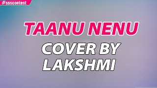 AR Rahman | Taanu Nenu - Female Version Cover by Lakshmi  #ssscontest - ADITYAMUSIC