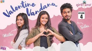 Valentine Vandhana  || EP 04 || Mr.Girlfriend || The Mix By Wirally || Tamada Media - YOUTUBE