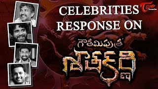 Celebrities Response on Gautamiputra Satakarni Movie | Celebrity Tweet Review on GPSK | Balakrishna, - TELUGUONE