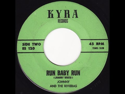Johnny & The Rivieras - Run Baby Run