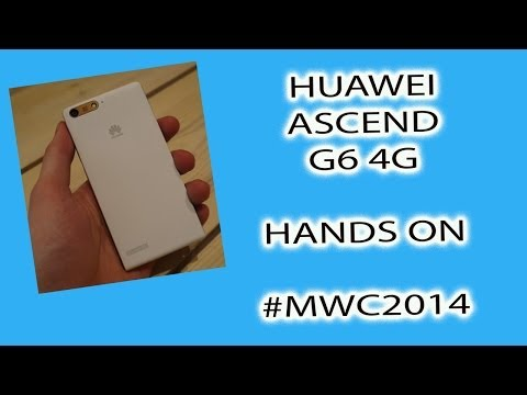 #MWC14 Huawei Ascend G6 Hands On