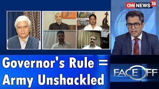 Face Off   Governor's Rule = Army Unshackled   CNN News18 - IBNLIVE