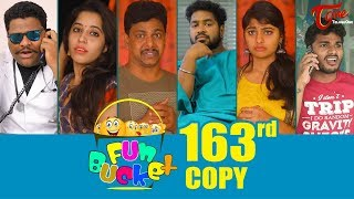 Fun Bucket | 163rd Episode | Funny Videos | Telugu Comedy Web Series | By Sai Teja - TeluguOne - TELUGUONE