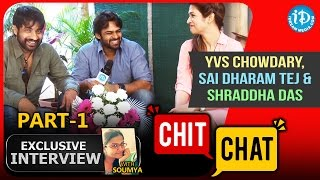 Rey Movie Team Funny Chit Chat | PART 1 | Sai Dharam Tej | Shraddha Das | YVS Chowdary - IDREAMMOVIES