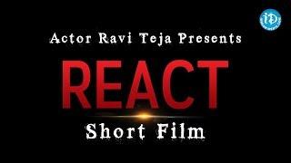 Actor Ravi Teja Presents React Short Film - IDREAMMOVIES