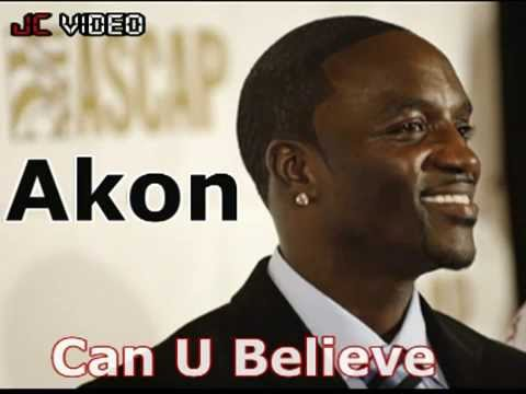 Akon - Can U Believe  (New single ) 2011   RNB [JUNE]