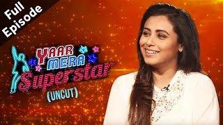 'Hichki' Star Rani Mukerji Up And Candid On Yaar Mera Superstar 2   Full Episode - ZOOMDEKHO
