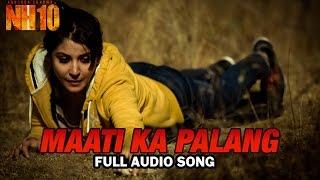 Maati Ka Palang   Full Audio Song   NH10