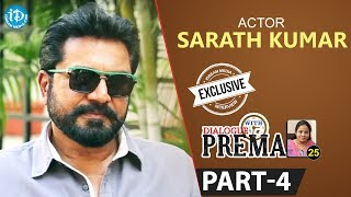 Actor Sarath Kumar Exclusive Interview Part #4 || Dialogue With Prema | Celebration Of Life - IDREAMMOVIES