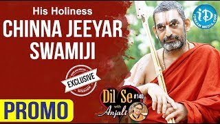 His Holiness Sri. Chinna Jeeyar Swamyji Exclusive Interview - Promo || Dil Se With Anjali #140 - IDREAMMOVIES