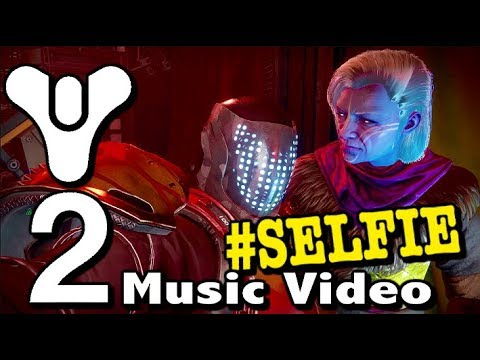 Destiny 2 #SELFIE Music Video