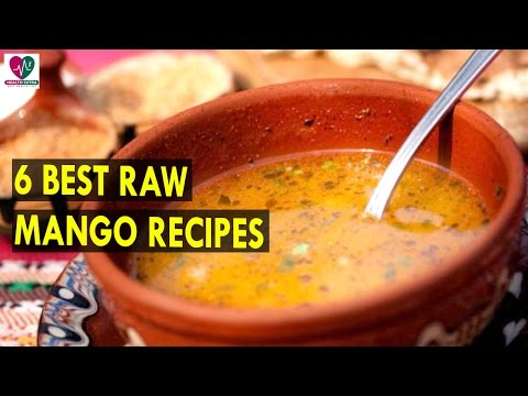 6 Best Raw Mango Recipes || Health Sutra - Best Health Tips