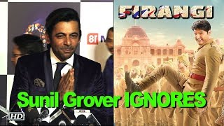"Sunil Grover IGNORES Kapil Sharma's ""FIRANGI"" - BOLLYWOODCOUNTRY"
