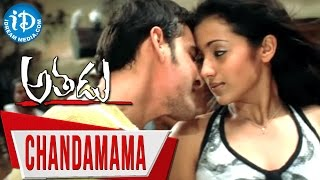 Athadu Movie Songs || Chandamama Video Song || Mahesh Babu, Trisha || Mani Sharma - IDREAMMOVIES