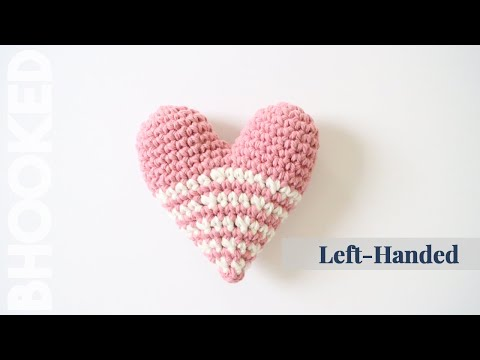 How To Crochet a Heart Amigurumi Left Handed