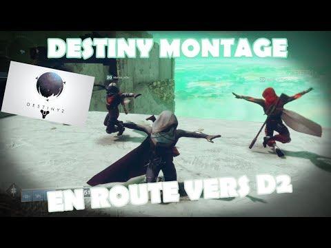 DESTINY MONTAGE : EN ROUTE VERS DESTINY 2