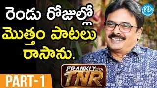 Lyricist Chaitanya Prasad  Interview - Part #1 || Frankly With TNR ||  Talking Movies With iDream - IDREAMMOVIES
