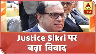 Justice Sikri turns down govt offer to nominate him to Commonwealth Tribunal - ABPNEWSTV