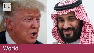 US weighs hardening stance on Saudi Arabia - FINANCIALTIMESVIDEOS