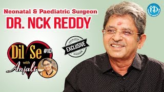 Neonatal & Paediatric Surgeon Dr NCK Reddy Exclusive Interview || Dil Se With Anjali #10 - IDREAMMOVIES