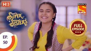 Super Sisters - Ep 50 - Full Episode - 12th October, 2018 - SABTV