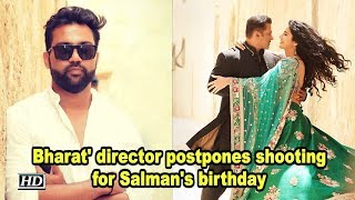 'Bharat' director postpones shooting for Salman's birthday - IANSLIVE