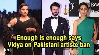Enough is enough, says Vidya Balan on Pakistani artiste ban - IANSINDIA