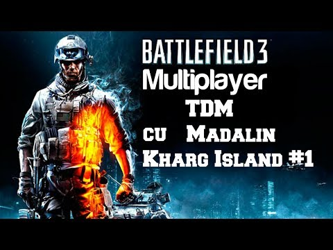 Battlefield 3 Multiplayer cu Madalin - SPLITSCREEN TDM - Kharg Island #1 PC/HD [1080p]