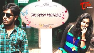 The Pepsi Proposal || Latest Telugu Short Film 2017 || By Pavan Kancharla - YOUTUBE