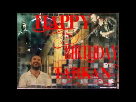 HAPPY BIRTHDAY TARKAN 2013
