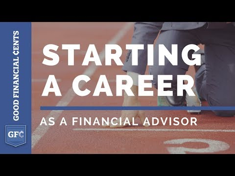 Starting a Career as a Financial Advisor (GoodFinancialCents.com)