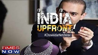 U.K arrests & jails 'looter' Nirav Modi, Chowkidar delivers again | India Upfront - TIMESNOWONLINE