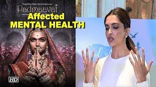 'Padmaavat' affected Deepika Padukone's MENTAL HEALTH? - IANSLIVE