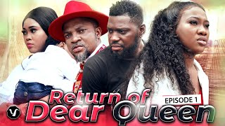 RETURN OF DEAR QUEEN (EPISODE 1)  -2020 LATEST UCHENANCY NOLLYWOOD MOVIES (NEW MOVIE)