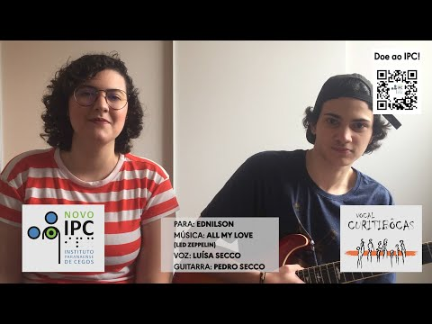 clique aqui para ver o video IPC e Vocal Curitibôcas (Luísa Secco) - All my love (Led Zeppelin)