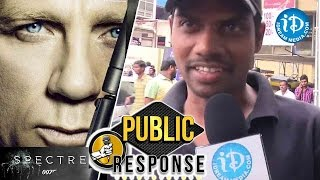 James Bond ( Spectre ) Movie Public Response || Daniel Craig || Sam Mendes - IDREAMMOVIES