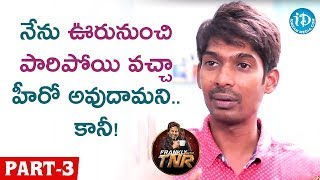 Actor Dhanraj Exclusive Interview - Part - 3 || Frankly With TNR || Talking Movies with iDream - IDREAMMOVIES