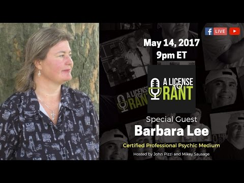 A License to Rant; S1Ep6- Barbara Lee, Psychic Medium