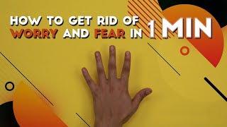 Get rid of Worry and Fear in 1 minute! | Jin Shin Jyutsu | Health | Self Help - ZOOMDEKHO