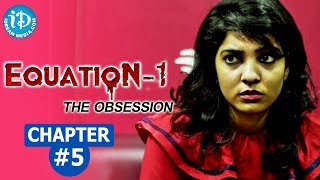 Equation - 1, The Obsession - Chapter #5 || India's First Suspense Crime Thriller Web Series - IDREAMMOVIES