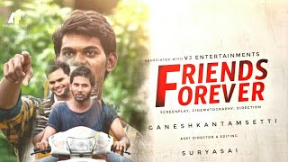 FRIENDS FOREVER / TELUGU LATEST SHORTFILM 2017|| BY GANESH KANTAMSETTI - YOUTUBE